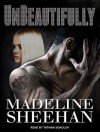 Unbeautifully - Madeline Sheehan, Tatiana Sokolov