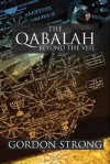 The Qabalah: Beyond the Veil - Gordon Strong