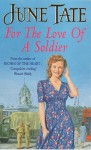 For the Love of a Soldier - June Tate