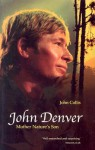 John Denver: Mother Nature's Son - John Collis