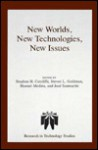 New Worlds, New Technologies, New Issues - Stephen H. Cutcliffe, Steven L. Goldman