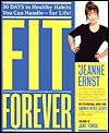 Fit Forever: 30 Days to Healthy Habits You Can Handle - Jeanne Earnst, Jane Fonda