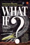 What If? #3 - Richard A Lupoff, Fender Tucker, Gavin L. O'Keefe