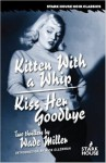 Kitten With a Whip / Kiss Her Goodbye - Wade Miller