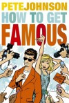 How to Get Famous - Pete Johnson