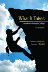 What it Takes: Academic Writing in College (2nd Edition) - Laurence M. Behrens, Leonard J. Rosen