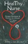 HealThy Nurse: Escape Burnout and Discover the Ultimate Life/Work Balance - Jennifer Carr