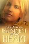 Investment of the Heart - Linda LaRoque