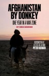 Afghanistan by Donkey: One Year in a War Zone - Anna Badkhen