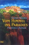 Vom Himmel ins Paradies - Sophie Bérard