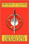Swords of Talera: Book One of the Talera Cycle - Charles Allen Gramlich