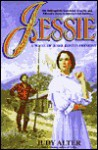 Jessie: A Novel of Jessie Benton Fremont - Judy Alter