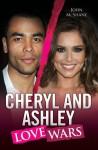 Cheryl and Ashley: Love Wars - John McShane
