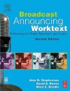 Broadcast Announcing Worktext: Performing for Radio, Television, and Cable - Alan Stephenson