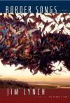 Border Songs - Jim Lynch