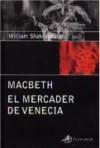 Macbeth / El Mercader de Venecia - William Shakespeare