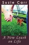 A New Leash on Life - Suzie Carr