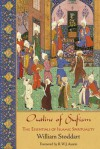 Outline of Sufism: The Essentials of Islamic Spirituality - William Stoddart, R. W. J. Austin