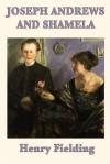 Joseph Andrews and Shamela - Henry Fielding
