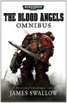 The Blood Angels Omnibus, Volume 1 - James Swallow