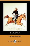 Crooked Trails (Dodo Press) - Frederic Remington