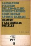 Gramsci Y Las Ciencias Sociales - Alessandro Pizzorno, Luciano Gallino, Norberto Bobbio, Régis Debray, Antonio Gramsci