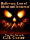 Halloween: Loss of Blood and Innocence - C.D. Carter, Mariel Quevedo, Melissa Ganginis, Patrick Lane