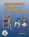Movement That Matters - Paul Chek