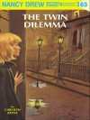 The Twin Dilemma (Nancy Drew, #63) - Carolyn Keene