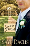 Stand-In Groom (Brides of Bonneterre #1) - Kaye Dacus