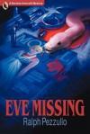 Eve Missing - Ralph Pezzullo