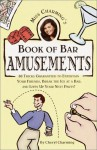 Miss Charming's Book of Bar Amusements - Cheryl Charming