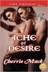 Ache of Desire [Circle of Six] (Siren Publishing Classic) - Cherrie Mack