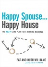 Happy Spouse . . . Happy House: The BEST Game Plan for a Winning Marriage - Pat Williams, Ruth Williams, Dave Wimbish
