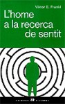 L'home a la recerca de sentit - Viktor E. Frankl