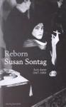 Reborn: Early Diaries, 1947-1964 - Susan Sontag, David Rieff