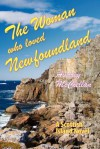 The Woman Who Loved Newfoundland - Audrey McClellan
