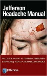 Jefferson Headache Manual - William B. Young, Stephen D. Silberstein, Stephanie J. Nahas, Michael J. Marmura