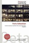 Yoris Sebastian - Lambert M. Surhone, Susan F. Marseken