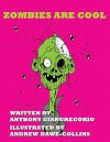 Zombies Are Cool - Anthony Giangregorio, Andrew Dawe Collins
