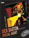 Dick Barton--Special Agent! - Edward J. Mason, Noel Johnson