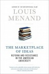 The Marketplace of Ideas: Reform and Resistance in the American University - Louis Menand