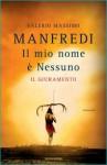 Il mio nome è Nessuno. Il giuramento (Il mio nome è Nessuno #1) - Valerio Massimo Manfredi