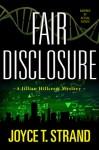 Fair Disclosure: A Jillian Hillcrest Mystery - Joyce T. Strand