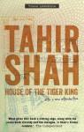 House of the Tiger King - Tahir Shah
