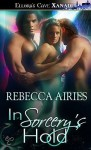 In Sorcery's Hold (In Sorcery's Hold, #1) - Rebecca Airies