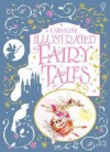 Illustrated Fairy Tales (Usborne Illustrated Story Collections) - Nancy Leschnikoff, Helen Wood, Sarah Courtauld, Rosie Dickins