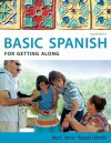 Spanish for Getting Along: Basic Spanish Series (Basic Spanish (Heinle Cengage)) - Ana C. Jarvis, Raquel Lebredo, Francisco Mena-Ayllon