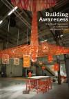 Building Awareness: New Brand Experiencesin Architectureand Interior Design - Sven Ehmann, Sofia Borges