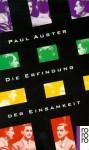 Die Erfindung der Einsamkeit - Werner Schmitz, Paul Auster